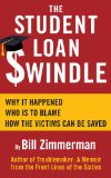 Book Cover THE STUDENT LOAN SWINDLE: Why It Happened - Who's To Blame - How The Victims Can Be Saved