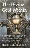 Book Cover The Divine Gold Within: Entering the Essence of the Cult around the Philosopher's Stone