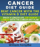 Book Cover Cancer Diet Guide : Beat Cancer With The Vitamin D Diet Guide Enjoy A Longer Life Eat To Beat Cancer With The Cancer Diet Plan