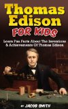 Book Cover Thomas Edison For Kids: Learn Fun Facts About The Inventions, and Achievements Of Thomas Edison