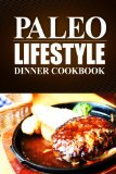 Book Cover Paleo Lifestyle -Dinner Cookbook: (Modern Caveman CookBook for Grain-free, low carb eating, sugar free, detox lifestyle)