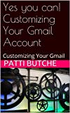 Book Cover Yes, you can! Customizing Your Gmail Account: Customizing Your Gmail (Gmail for everyone Book 2)