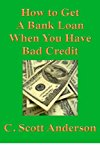 Book Cover How To Get A Bank Loan When You Have Bad Credit
