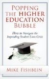 Book Cover Popping the Higher Education Bubble: How to Navigate the Impending Student Loan Crisis