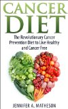 Book Cover Cancer Prevention Diet: The Revolutionary Cancer Prevention Diet to Live Healthy and Cancer Free