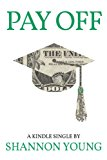 Book Cover Pay Off: How One Millennial Eliminated Nearly $80,000 in Student Debt in Less Than Five Years (Kindle Single)