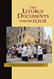 Book Cover The Liturgy Documents, Volume Four: Supplemental Documents for Parish Worship, Devotions, Formation and Catechesis