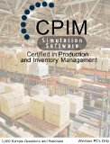Book Cover Certified in Production and Inventory Management® (CPIM®) Exam 3,000 Question Simulation Software, Institute for Supply ManagementTM ISM CPIM, APICS CPIM Exam, Windows PC's Only