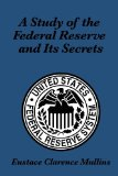 Book Cover A Study of the Federal Reserve and its Secrets