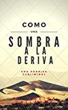 Book Cover Como una sombra a la deriva: (Parte 1) (Spanish Edition)
