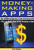 Book Cover Want to Develop a Mobile App?: The Ultimate Guide to Ensure your App Will Be Successful BEFORE Spending your Time and Money