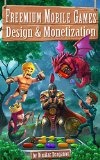 Book Cover Freemium Mobile Games: Design & Monetization