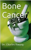 Book Cover Bone Cancer (Cancer cures in detail Book 5)