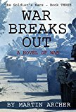 Book Cover WAR BREAKS OUT: Ever serve in Europe? Intense exciting novel about what would have happened if there had been a war - USMC, NATO, armor, Red Army, tank ... air warfare. (The Soldier's Wars Book 3)