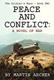 Book Cover PEACE AND CONFLICT: Exciting War story about the infantry, Marines, airborne troops, and the French Foreign Legion in Vietnam and then NATO - including ... and air warfare (The Soldier's Wars Book 2)