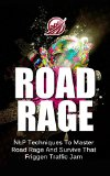 Book Cover ROAD RAGE: NLP Techniques To Master Road Rage And Survive That Friggen Traffic Jam (NLP Series Book 1)