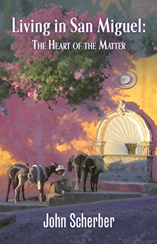 Book Cover Living in San Miguel: The Heart of the Matter