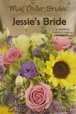 Book Cover Mail Order Brides: Jessie's Bride (A historical western romance novelette series ~ Book 1)