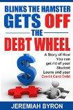 Book Cover Blinks the Hamster Gets off the Debt Wheel:  A Story of How You can get rid of your Student Loans and your Credit Card Debt.