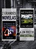 Book Cover 2 Grandes Novelas a un Precio Irresistible: El Misterio de los Creadores de Sombras y Metavida (Spanish Edition)