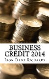 Book Cover Business Credit 2014: Corporate Credit for Small Business Loans and Credit Cards