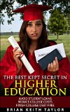 Book Cover The Best Kept Secret in Higher Education: Avoid Student Loans   Reduce College Costs   Finish College Debt-Free