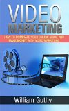 Book Cover Video Marketing: How to dominate your online niche and make money with video marketing