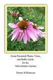 Book Cover Great Perennial Plants, Vines, and Bulbs Guide for the Mid-Atlantic Garden