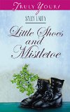 Book Cover Little Shoes and Mistletoe (Truly Yours Digital Editions Book 355)