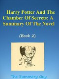 Book Cover Harry Potter And The Chamber Of Secrets (Book 2): A Summary Of The Novel (Harry Potter and the Sorcerer's Stone (Book 1))