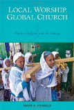 Book Cover Local Worship, Global Church: Popular Religion and the Liturgy by Francis CSV, Mark R. (2014) Paperback