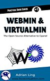 Book Cover Webmin & Virtualmin: The Best Open Source Alternative to Cpanel (Practical Guide Series Book 1)