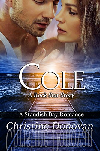Book Cover Cole: A Rock Star Story (A Standish Bay Romance Book 1)