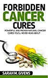 Book Cover Cancer: 7 Powerful And Proven Cancer Cures You'll Never Hear About (Cancer, Cancer Cures, Cancer treatments, yoga, alternative cures, holistic medicine, alternative treatments)