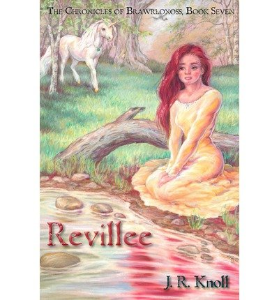 [ Revillee: The Chronicles of Brawrloxoss, Book Seven BY Knoll, J. R. ( Author ) ] { Paperback } 2012