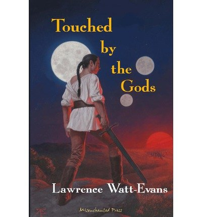 [ Touched by the Gods BY Watt-Evans, Lawrence ( Author ) ] { Paperback } 2012