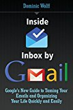 Book Cover Inside Inbox by Gmail: Google's New Guide to Taming Your Emails and Organizing Your Life Quickly and Easily