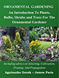 Book Cover Ornamental Gardening: An Introduction To PLants, Bulbs, Shrubs, And Trees For The Ornamental Or Landscape Gardener