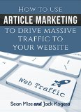 Book Cover How to Use Article Marketing to Drive Massive Traffic To Your Website