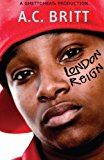 Book Cover London Reign by Britt, A. C. (2007) Paperback