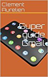 Book Cover Super guide Gmail (French Edition)