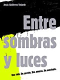 Book Cover Entre sombras y luces (Spanish Edition)