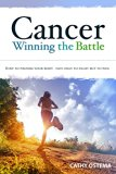 Book Cover Cancer - Winning the Battle: How To Prepare Your Body - Not Only To Fight But To Win
