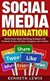 Book Cover Social Media: Social Media Marketing Strategies with Facebook, Twitter, YouTube, Instragram and LinkedIn: *FREE BONUS: Preview of 'Internet Marketing' ... Online Business, Passive Income, Instagram)