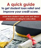 Book Cover A quick guide to get student loan relief and improve your credit score.