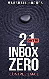 Book Cover 21 Days to Inbox Zero: control email
