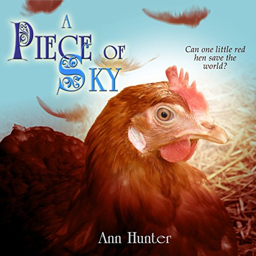 A Piece of Sky: A Fractured Retelling of Chicken Little: Crowns of the Twelve, Book 5