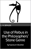 Book Cover The Use of Rebus in the Philosophers' Stone Genre: Symposium Booklet for January, 2016