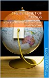 Book Cover The Internet of Things: A Look at Real-World Use Cases and Concerns