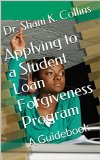 Book Cover Applying to a Student Loan Forgiveness Program: A Guidebook